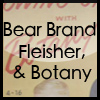 Bear Brand, Fleisher, and Botany