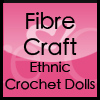 Fibre Craft Ethnic Crochet Dolls