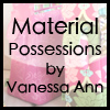 Material Possessions by Vanessa Ann